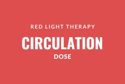 Red Light Therapy circulation dose